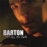 Слушать – To Call My Own музыканта Barton бесплатно