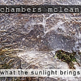 Слушать – What the Sunlight Brings музыканта Chambers McLean online